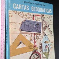 Segredos e mistérios das cartas geográficas - J.-A. Hathway