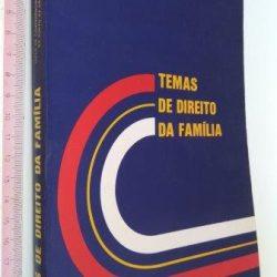 Temas de Direito da Família (Ciclo de conferências no Conselho Distrital do Porto da Ordem dos Advogados) -