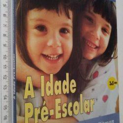 A idade pré-escolar (3 a 5 anos) - Holly Bennett