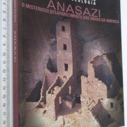 Anasazi (O misterioso desaparecimento dos índios da América) -