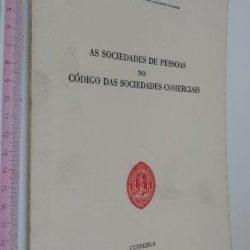 As sociedades de pessoas no Código das Sociedades Comerciais - António Caeiro