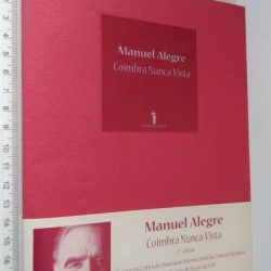 Coimbra Nunca Vista - Manuel Alegre