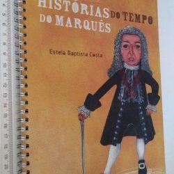Era uma vez Histórias do tempo do Marquês - Estela Baptista Costa