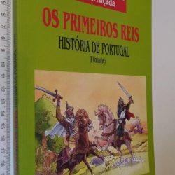 História de Portugal (1.º Vol. - Os primeiros reis) - José Mattoso