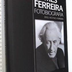 José Gomes Ferreira (Fotobiografia) - Raúl Hestnes Ferreira
