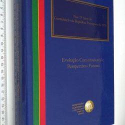 Nos 25 Anos da Constituição da República Portuguesa de 1976 (Evolução Constitucional e Perspectivas Futuras) - Jorge Miranda