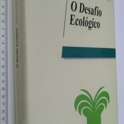 O Desafio Ecológico - Edward Goldsmith