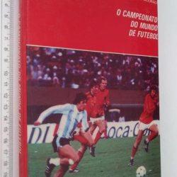 O campeonato do mundo de futebol (vol. 2) - Viriato Mourão