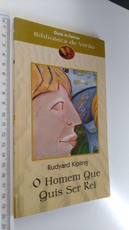 1a7f5c7b2 O homem que quis ser rei - Rudyard Kipling - Esconderijo dos Livros ...