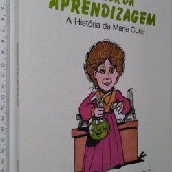 O valor da aprendizagem (A história de Marie Curie) -