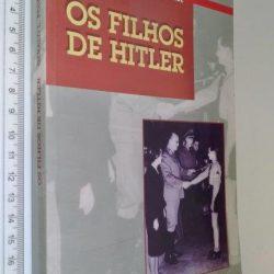 Os Filhos de Hitler - Gerald L. Posner