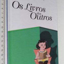 Os Livros dos Outros - Vergílio Alberto Vieira