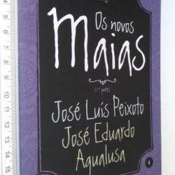 Os novos Maias (1.a parte - Eça Agora) - José Luís Peixoto