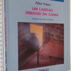 Um Ladrão Debaixo da Cama - Alice Vieira