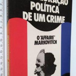 A exploração política de um crime - Claude Clément