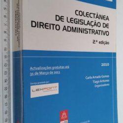 Colectânea de Legislação de Direito Administrativo - Tiago Antunes / Carla Amado Gomes
