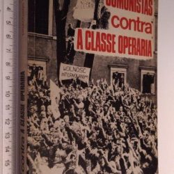 Comunistas contra a classe operária - Gioacchino Santanché