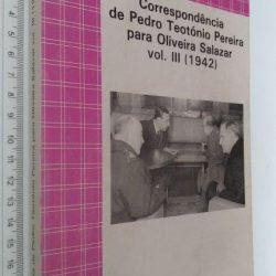 Correspondência de Pedro Teotónio Pereira para Oliveira Salazar Vol. 3 (1942) -