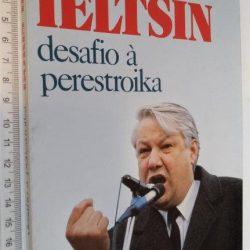 Desafio à Perestroika - Boris Ieltsin