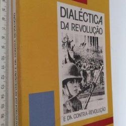 Dialéctica da revolução e da contra-revolução -