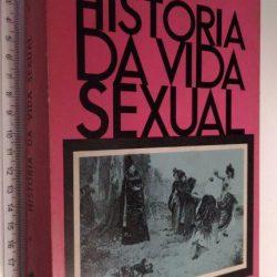 História da vida sexual (Da antiguidade aos nossos dias) - Richard Lewinsohn