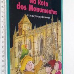 Na rota dos monumentos - Glória Bastos