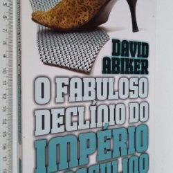 O fabuloso declínio do império masculino - David Abiker