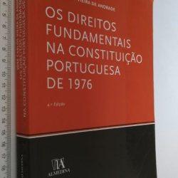 Os Direitos Fundamentais na Constituição Portuguesa de 1976 - José Carlos Vieira de Andrade