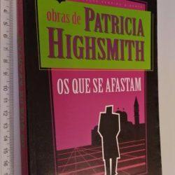 Os que se afastam - Patricia Highsmith