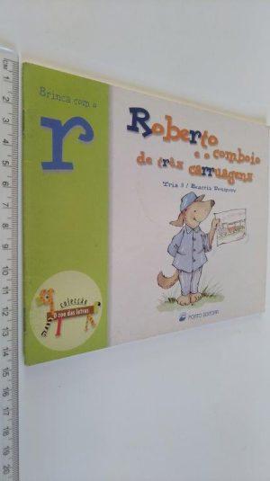 Roberto e o comboio das três carruagens - Tría 3 / Beatriz Doumerc