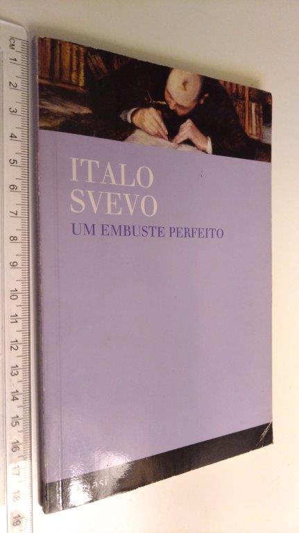 Um embuste perfeito - Italo Svevo