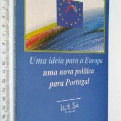 Uma ideia para a Europa (uma nova política para Portugal) - Luís Sá