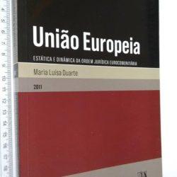 União Europeia (Volume I) - Maria Luísa Duarte
