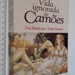 Vida ignorada de Camões - José Hermano Saraiva