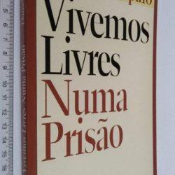 Vivemos Livres Numa Prisão - Daniel Sampaio