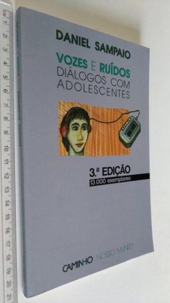 Vozes e Ruídos (Diálogos Com Adolescentes) - Daniel Sampaio