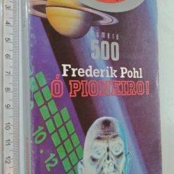 Ó Pioneiro! - Frederik Pohl