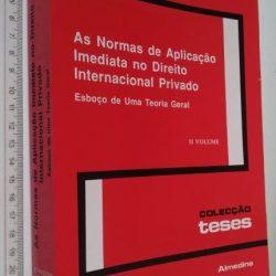 As normas de aplicação imediata no Direito Internacional Privado (II vol.) - António Marques dos Santos
