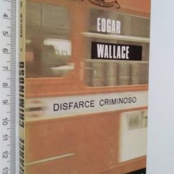 Disfarce criminoso - Edgar Wallace