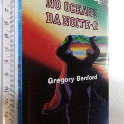 No Oceano da Noite 2 - Gregory Benford