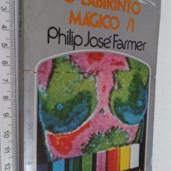 O Labirinto Mágico I - Philip José Farmer