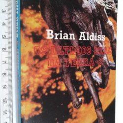Os Últimos Dias da Terra 1 - Brian W. Aldiss