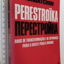 Perestroïka - Mikhaïl Gorbatchov