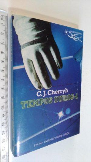 Tempos Duros 1 - C. J. Cherryh
