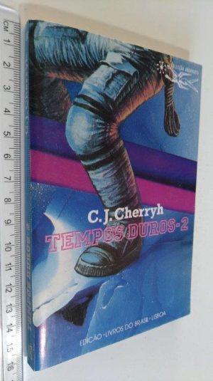 Tempos Duros 2 - C. J. Cherryh