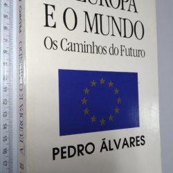A Europa e o mundo (Os caminhos do futuro) - Pedro Álvares