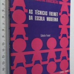 As Técnicas Freinet Da Escola Moderna - Célestin Freinet