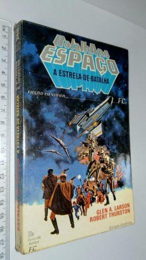 Batalha no Espaço I (A Estrela-de-Batalha) - Glen A. Larson / Robert Thurston