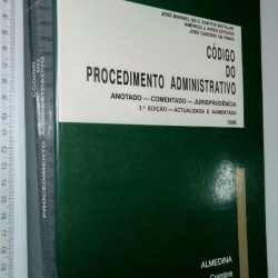 Código Do Procedimento Administrativo (Anotado-Comentado-Jurisprudência) - José Manuel Da S. Santos Botelho / Outros