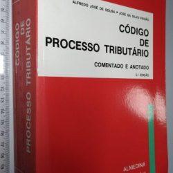 Código de Processo Tributário - Comentado e Anotado - Alfredo José de Sousa / José da Silva Paixão